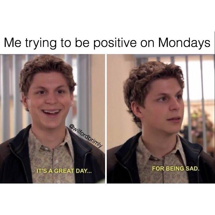funny meme about staying positive on mondays.