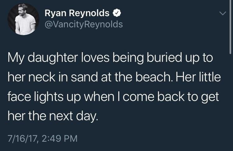 Funny tweet from ryan reynolds about leaving his daughter buried in the sand at the beach.