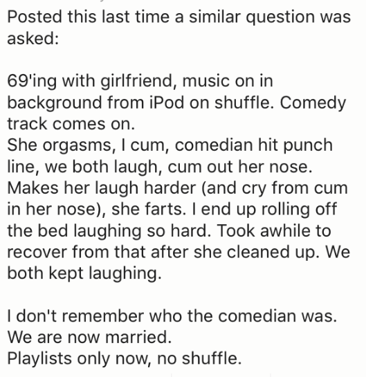 playlist had comedian and they laughed when they came and it came out her nose