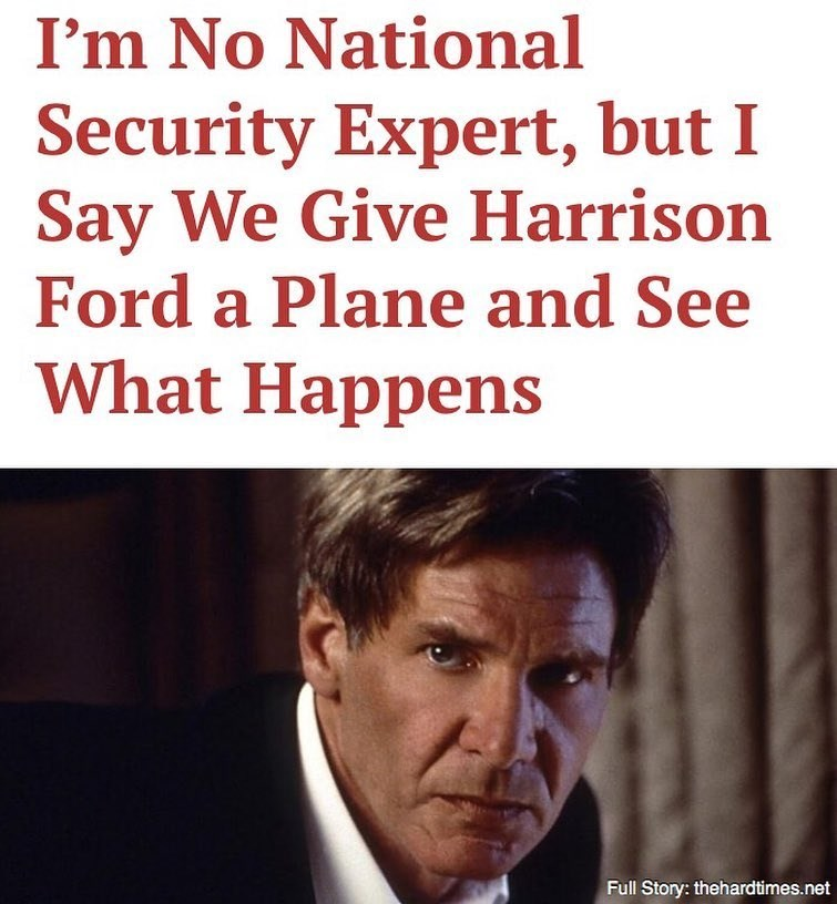 Funny meme about Harrison Ford taking care of national security.