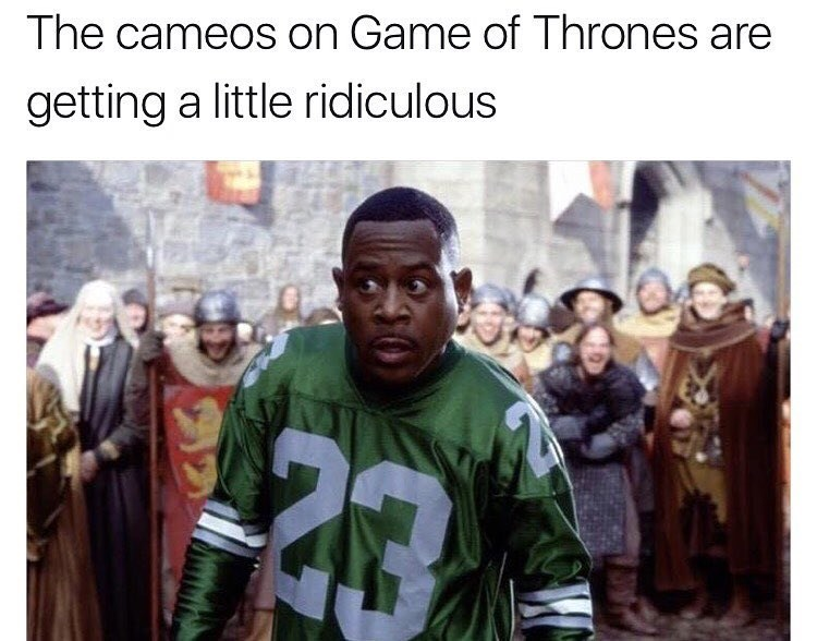 Funny meme about Game of Thrones cameos with a photo of Martin Lawrence in Black Knight.