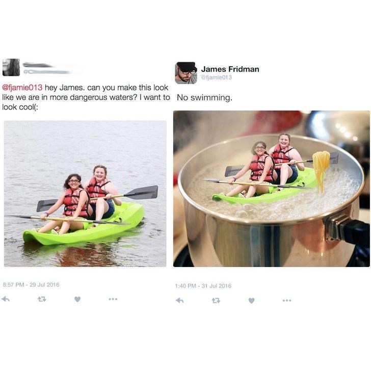 Girls in Kayak asks James to photoshop him into more dangerous waters so he puts them in a boiling pot of spaghetti