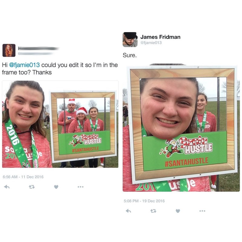 Facial expression - James Fridman @fjamie013 Sure Hi @fjamie013 could you edit it so I'm in the frame too? Thanks st HUSTLE Sq 201 HUSTLE #SANTAHUSTLE #SANTAHUSTLE 6:56 AM -11 Dec 2016 us e 5:08 PM-19 Dec 2016 2eurky 2016
