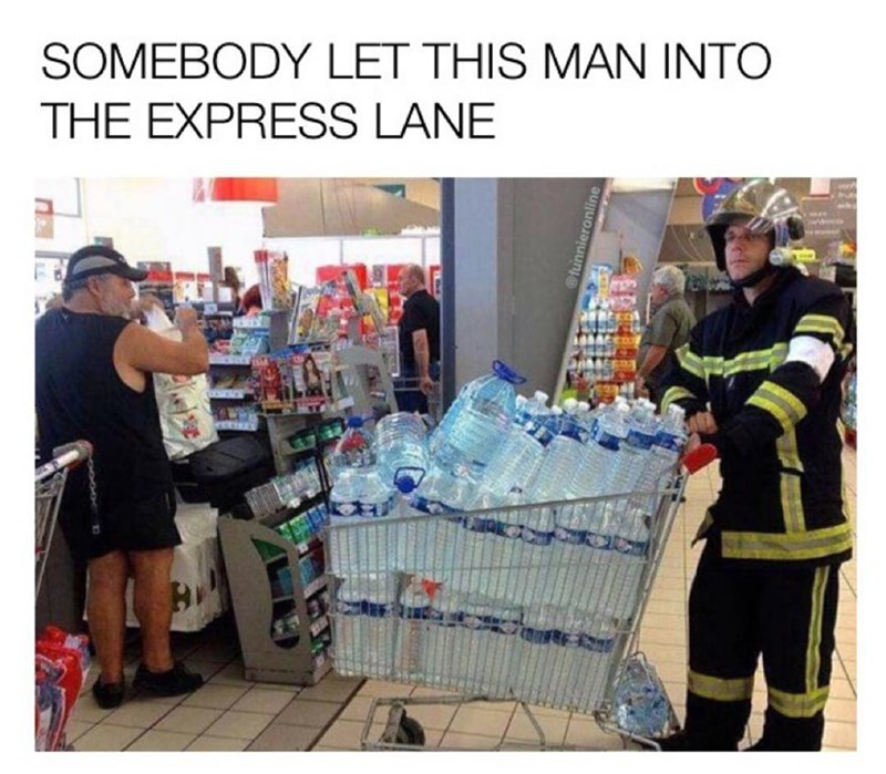 Funny meme of a firefighter on line with water at grocery store.