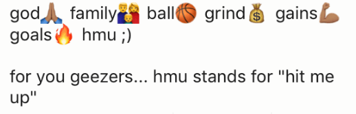 """Text - god family ball grind gains goals hmu) for you geezers... hmu stands for """"hit me up"""""""