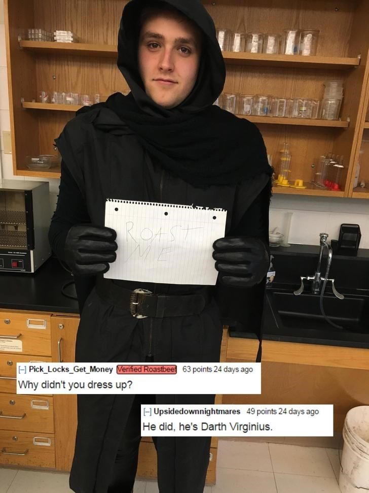 Actor - ROtS H Pick Locks_Get Money Verified Roastbee 63 points 24 days ago Why didn't you dress up? 49 points 24 days ago H Upsidedownnightmares He did, he's Darth Virginius.