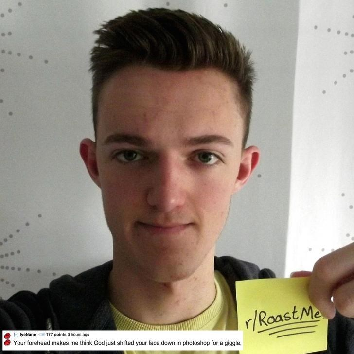 Hair - r/RaastMe HlyeNano177 points 3 hours ago Your forehead makes me think God just shifted your face down in photoshop for a giggle.