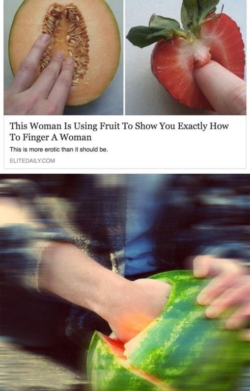 Natural foods - This Woman Is Using Fruit To Show You Exactly How To Finger A Woman This is more erotic than it should be. ELITEDAILY.COM