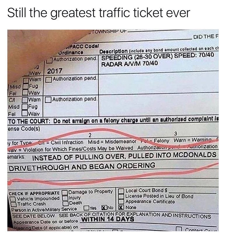 Funny meme about someone getting a ticket and instead of pulling over pulled into the drive-thru at mcdonalds.