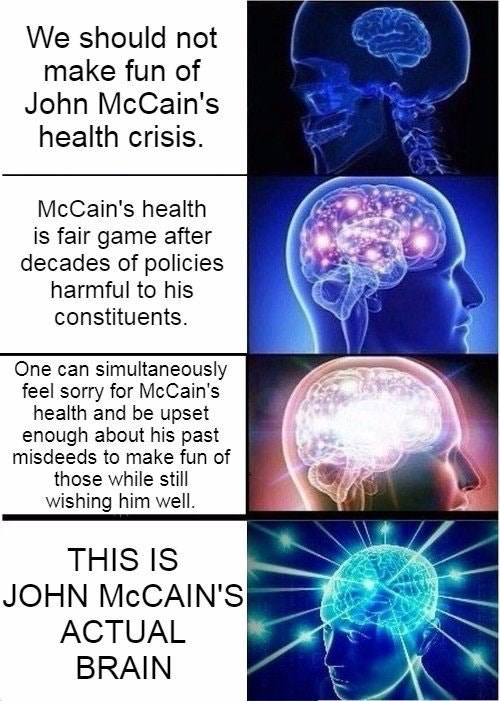 Dank meme of expanding brain format about the validity of making fun of John McCain's health issues