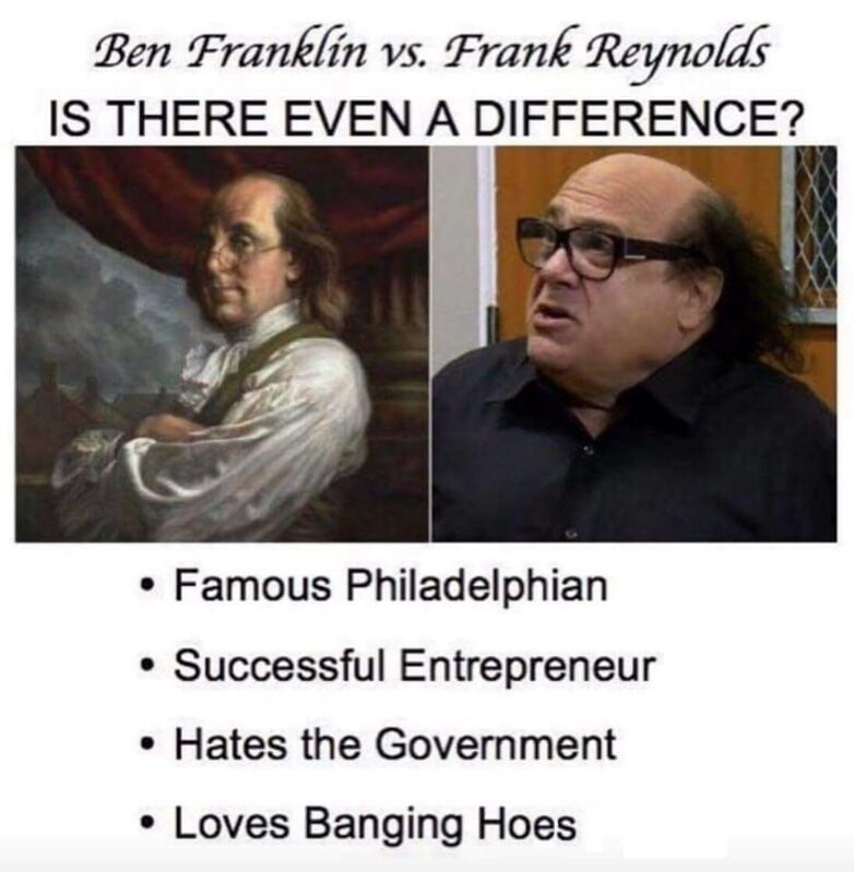 Dank meme about how Ben Franklin and Frank Reynolds are very similar.
