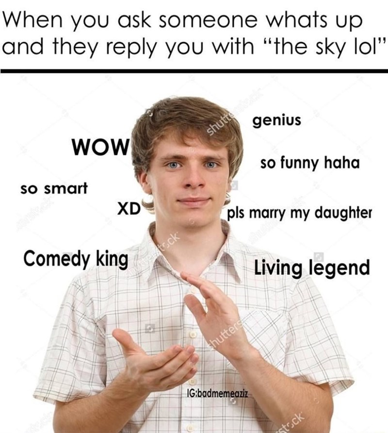 stock image of many clapping unenthusiastically with sarcastic words of compliment as how it feels when someone says THE SKY when asked Whats Up?