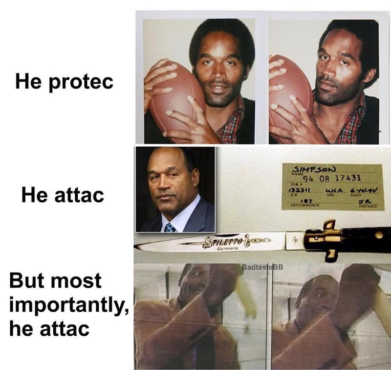 Protec Attac meme about OJ Simpson.