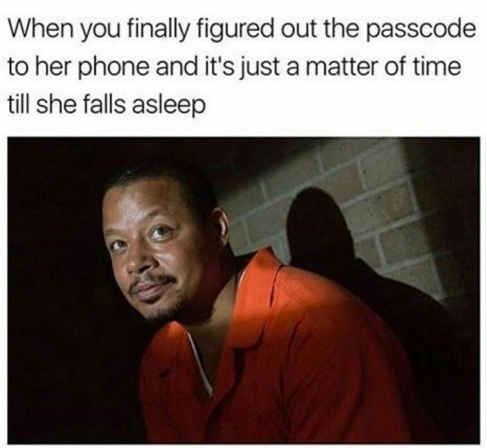 Patient inmate meme about when you finally figured out her passcode and it is just a matter of time before she falls asleep