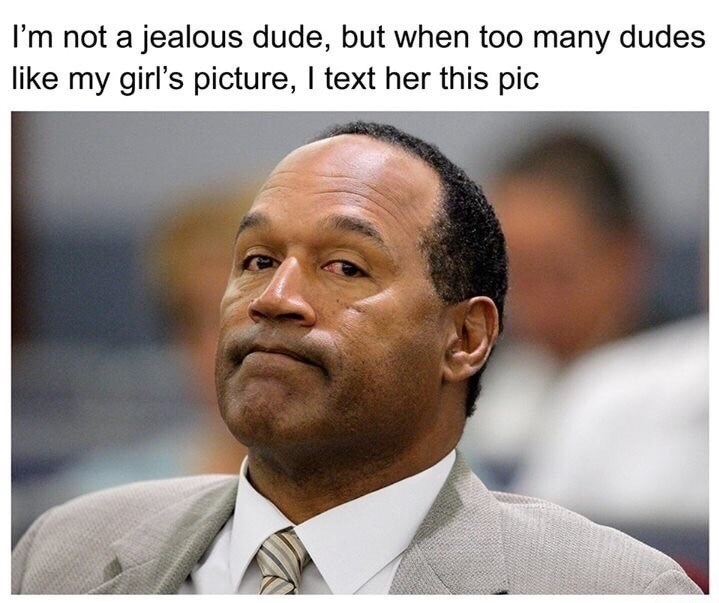 OJ Simpsons puffed lips as reaction when too many dude's like my girl's picture