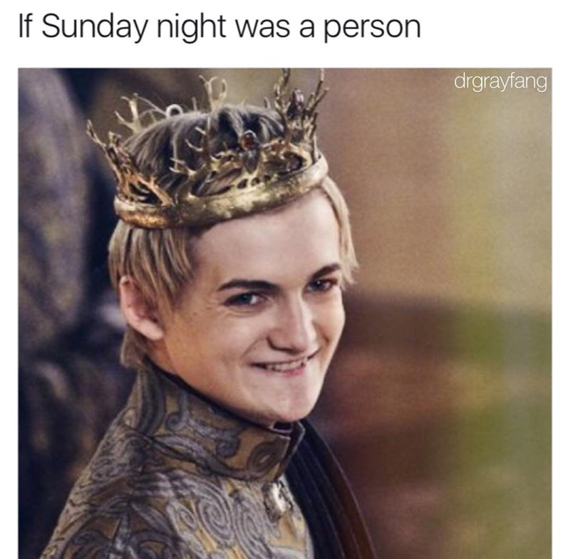 Funny meme comparing Joffrey Baratheon to sunday night.