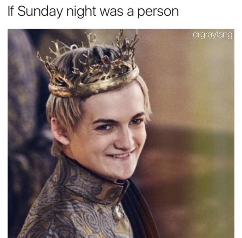 Funny meme comparing Joffrey Baratheon to sunday night.