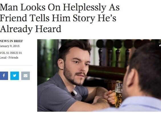 Funny Onion headline/meme about a man looking on helplessly as his friend tells a story he's already heard.