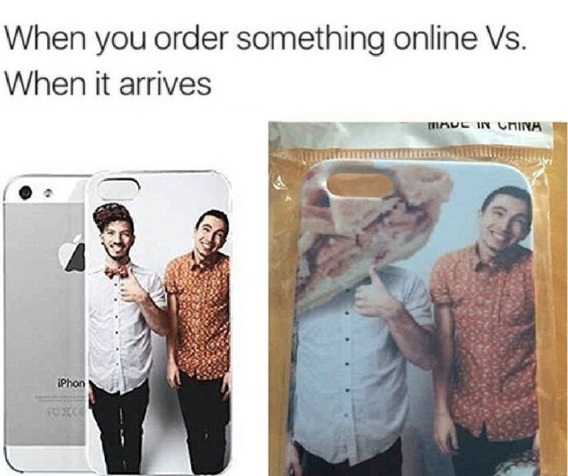 Product - When you order something online Vs. When it arrives MADE IN CHINA iPhon
