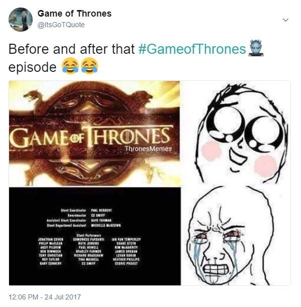 Meme about how exciting the beginning of each Game of Thrones episode is and you are crying at the end.