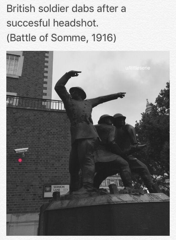 Funny caption meme on a picture of a sculpture of a British Soldier dabbing after a successful head shot