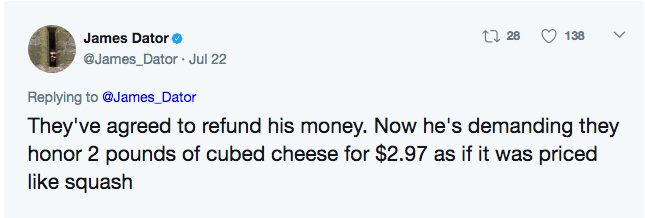 Live tweet that they finally refunded his money, but now he is demanding they sell him cheese at that price