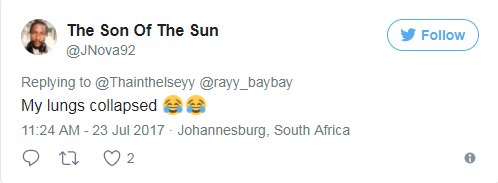 Text - The Son Of The Sun Follow @JNova92 Replying to @Thainthelseyy @rayy_baybay My lungs collapsed 11:24 AM - 23 Jul 2017 Johannesburg, South Africa 2