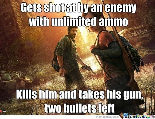 Photo caption - Gets shot at by anenemy with unlimited ammo Kills him and takes his gun, two bullets left DOS MemeCenter memecenter.com