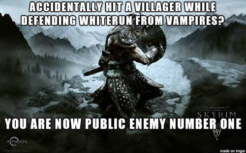 Action-adventure game - ACCIDENTALLY HIT A VILLAGER WHILE DEFENDING WHITERUN FROM VAMPIRES? SKYRIM YOU ARE NOW PUBLIC ENEMY NUMBER ONE THGA made on imgur