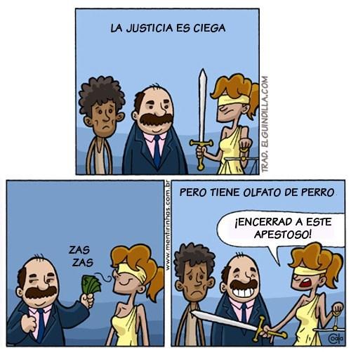 la justicia es ciega pero con buen olfato
