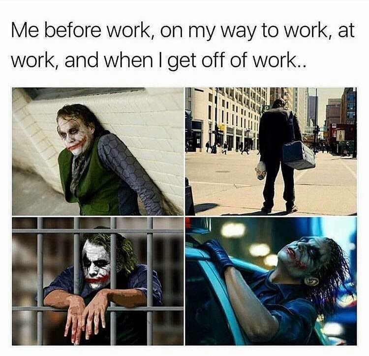 Funny meme about the stages of going to work, photos of the Joker starring Heath Ledger in the Dark Knight.