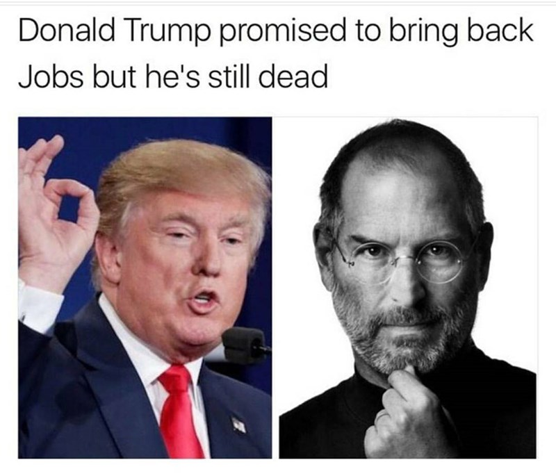 Funny meme about donald trump and steve jobs.