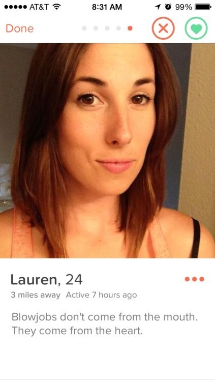 24 year old lauren explains on her tinder profile that blowjobs come from the heart, not the mouth