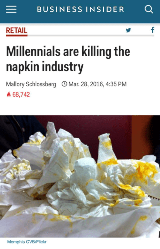 Product - BUSINESS INSIDER f RETAIL Millennials are killing the napkin industry Mar. 28, 2016, 4:35 PM Mallory Schlossberg A 68,742 Memphis CVB/Flickr