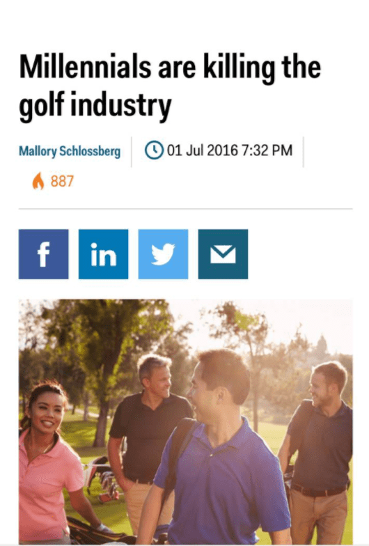 Text - Millennials are killing the golf industry 01 Jul 2016 7:32 PM Mallory Schlossberg 887 f in