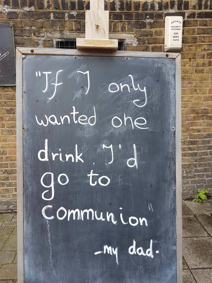 Funny pub sign with a dad joke about how if he wanted one drink he'd just go to church for communion wine.
