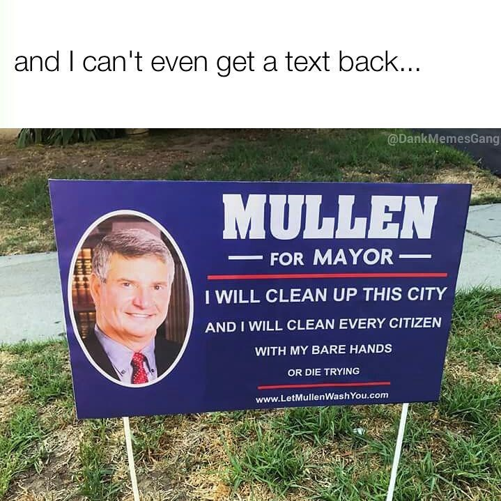 Funny meme about a politician who is pledging to clean people and the town up.