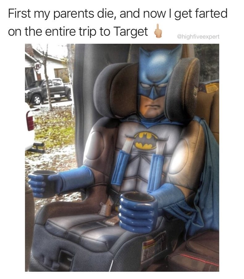 Funny meme about Batman chair in car, sorry he had his parents die, now has to deal with people farting on him.