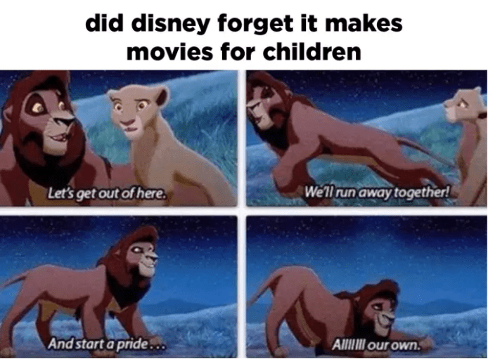 Animated cartoon - did disney forget it makes movies for children We'll run away together! Let's get out of here. Andstart a pride Aliour own