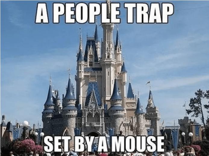 Walt disney world - A PEOPLE TRAP SET BY A MOUSE