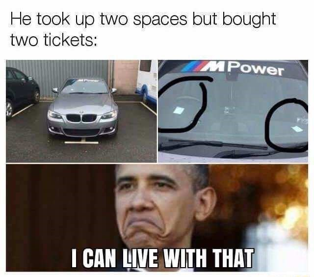 random meme - Mode of transport - He took up two spaces but bought two tickets: MPower I CAN LIVE WITH THAT