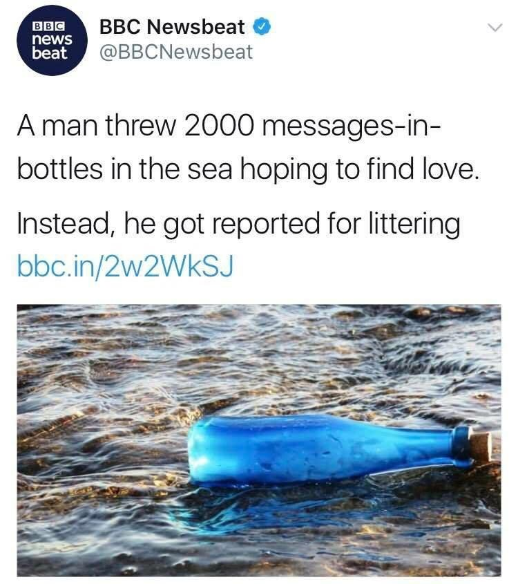 Funny meme about a man who looks for love with messages in a bottle, gets fined for littering.