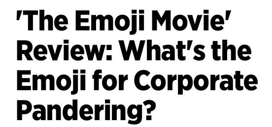 Text - The Emoji Movie' Review: What's the Emoji for Corporate Pandering?