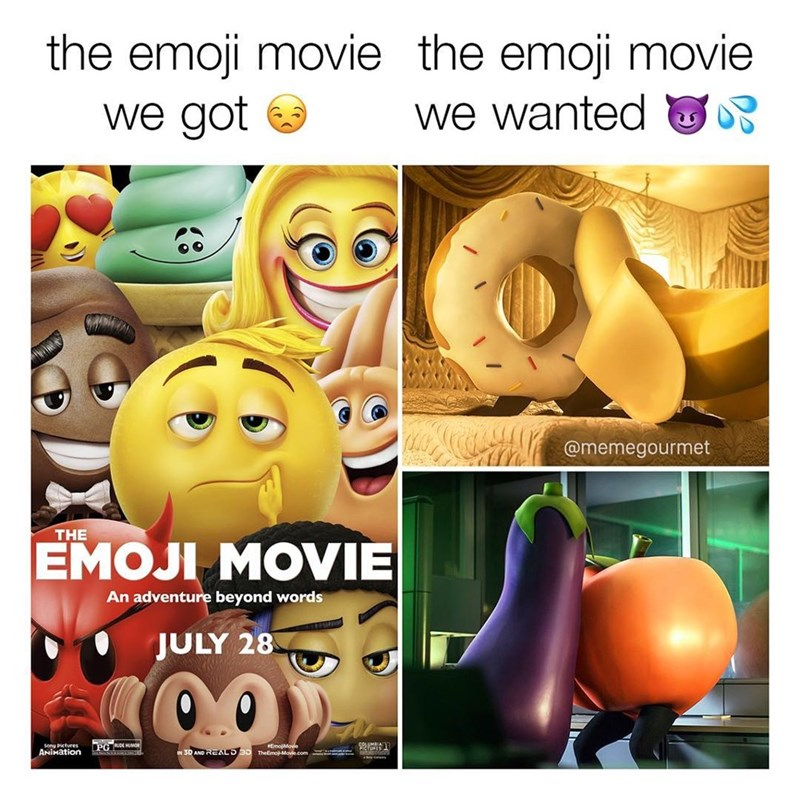 Funny meme about the emoji movie, and the emoji movie we wanted with sexual emojis.