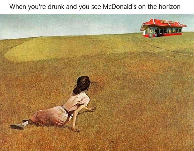 Funny meme using a classical work of art to describe when you are drunk and see a McDonald's on the horizon.