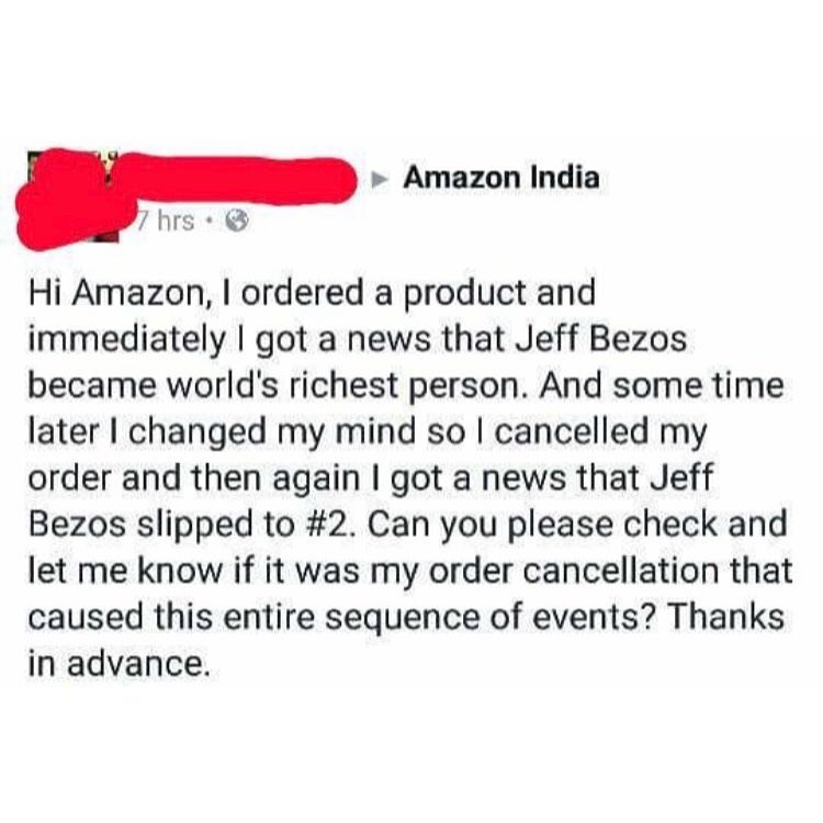 funny meme about someone who placed an order with amazon in conjunction with jeff bezos becoming the richest man in the world, bezos slipped to #2 after the order was canceled.