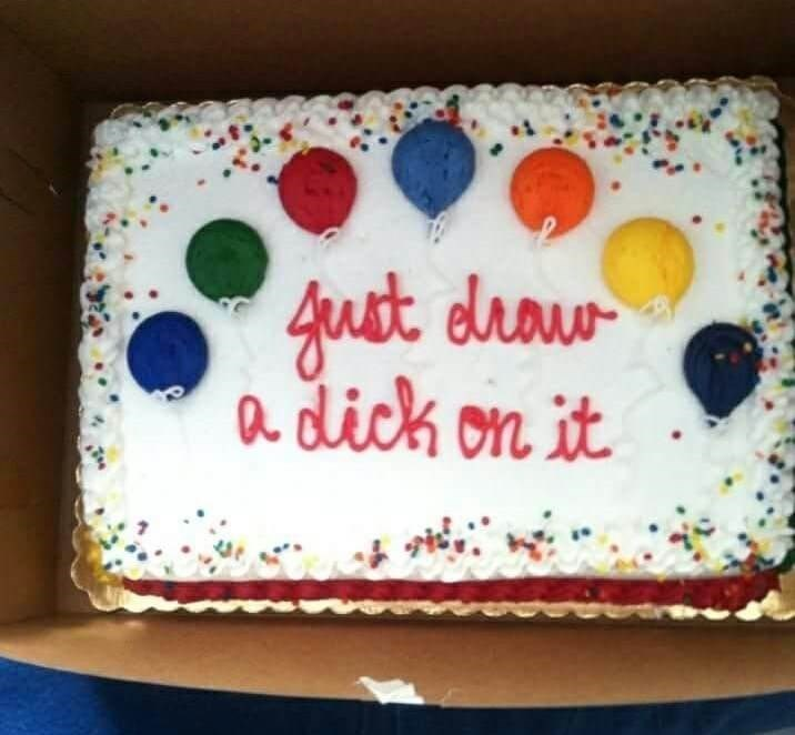 When they write the instructions on the cake instead of drawing it.
