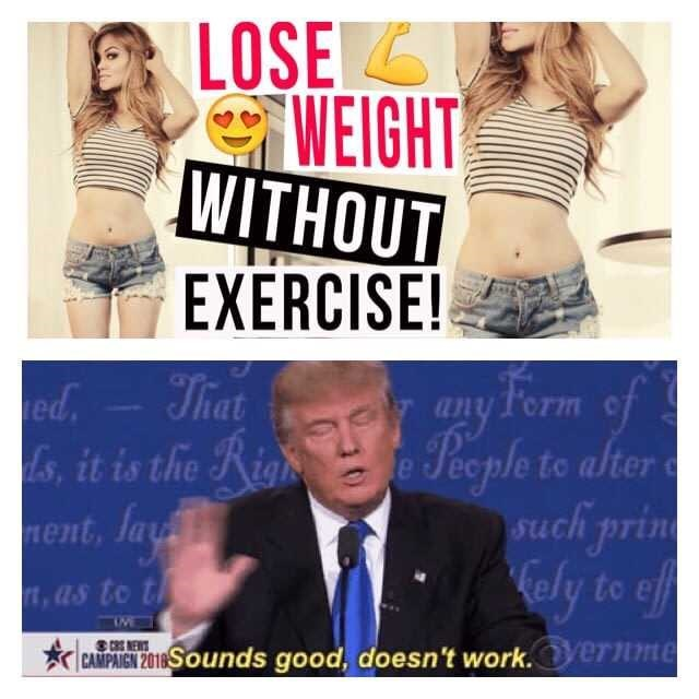 Donald Trump meme of Sounds Good, Doesn't work about losing weight without exercise.