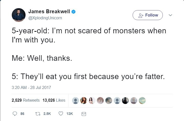 James Breakwell tweets about 5 year-old not being scared of monsters when dad is with him, because they will eat dad first as he is fatter.