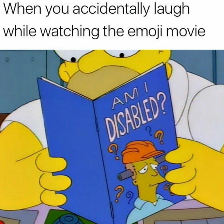 """Funny meme about Home Simpson reading book """"ami i disable"""" regarding if you accidentally laugh at the emoji movie."""